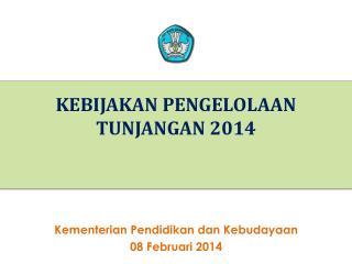 KEBIJAKAN PENGELOLAAN TUNJANGAN 2014