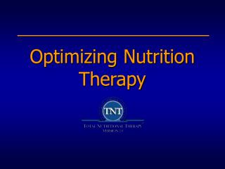 Optimizing Nutrition Therapy