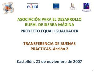 ASOCIACIÓN PARA EL DESARROLLO RURAL DE SIERRA MÁGINA PROYECTO EQUAL IGUALDADER