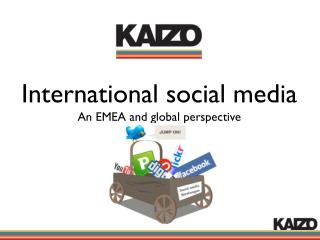 International social media An EMEA and global perspective