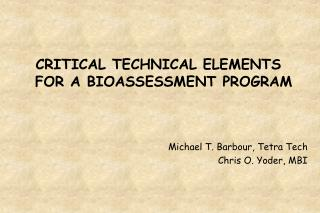 CRITICAL TECHNICAL ELEMENTS FOR A BIOASSESSMENT PROGRAM