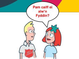 Pam caiff ei alw'n Fyddin?