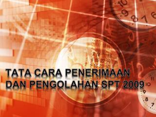 TATA CARA PENERIMAAN DAN PENGOLAHAN SPT  2009