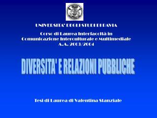 UNIVERSITA' DEGLI STUDI DI PAVIA Corso di Laurea Interfacoltà in