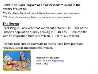"""Prove: The Black Plague* as a """"watershed""""** event in the history of Europe."""