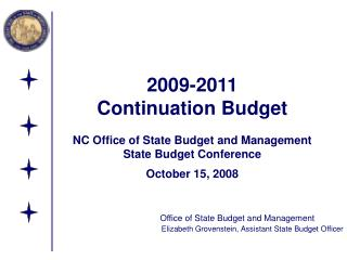 2009-2011  Continuation Budget  NC Office of State Budget and Management State Budget Conference  October 15, 2008