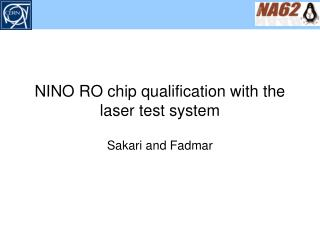 NINO RO chip qualification with the laser test system