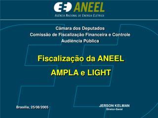Fiscalização da ANEEL AMPLA e LIGHT