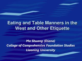 Eating and Table Manners in the West and Other Etiquette