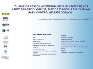 ABEn  AMPDS - Guarapuava ANPR - Maringá Associação Filantrópica Humânitas