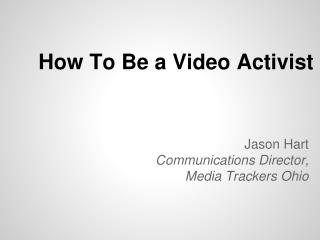 How To Be a Video Activist