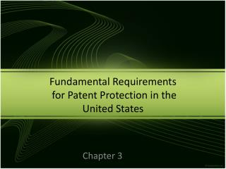 Fundamental Requirements  for Patent Protection in the  United States