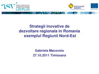 Strategii inovative de  dezvoltare regionala in Romania   exemplul Regiunii Nord-Est