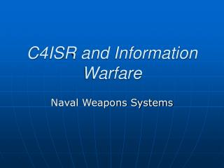 C4ISR and Information Warfare