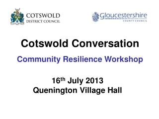 16 th  July 2013 Quenington Village Hall