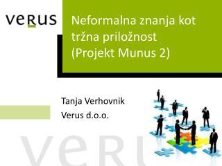 Neformalna znanja kot tržna priložnost  (Projekt Munus 2)