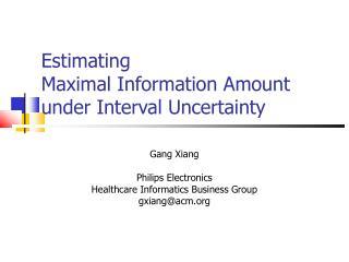 Estimating  Maximal Information Amount under Interval Uncertainty