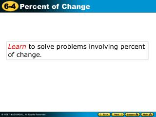 Learn  to solve problems involving percent of change .