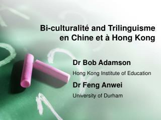 Bi-culturalit é  and Trilinguisme  en Chine et à Hong Kong
