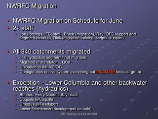 NWRFC Migration NWRFC Migration on Schedule for June 2+ staff