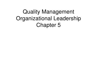 Quality Management  Organizational Leadership Chapter 5