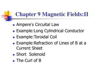Chapter 9 Magnetic Fields:II