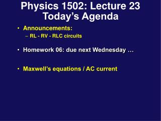 Physics 1502: Lecture 23 Today's Agenda