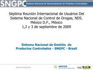 Sistema Nacional de Gestión  de Productos Controlados - SNGPC - Brasil