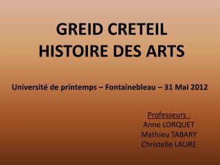 GREID CRETEIL  HISTOIRE DES ARTS