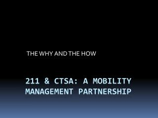 211 & CTSA: a mobility management Partnership