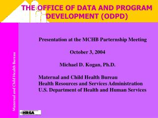 THE OFFICE OF DATA AND PROGRAM DEVELOPMENT ODPD
