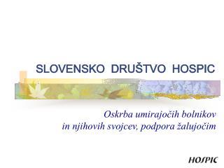 SLOVENSKO  DRU�TVO  HOSPIC