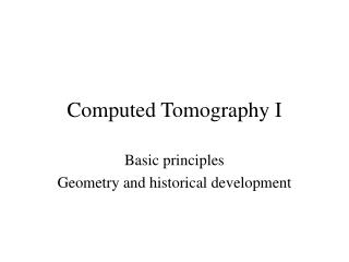 Computed Tomography I