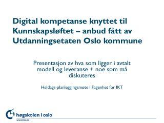 Digital kompetanse knyttet til Kunnskapsløftet – anbud fått av Utdanningsetaten Oslo kommune