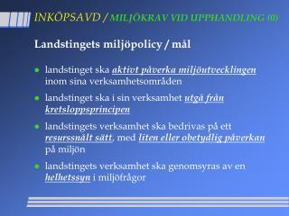 INKÖPSAVD / MILJÖKRAV VID UPPHANDLING (0)