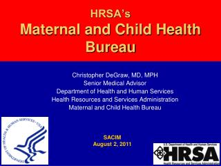 HRSA s  Maternal and Child Health  Bureau