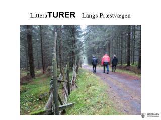Littera TURER  – Langs  Præstvægen