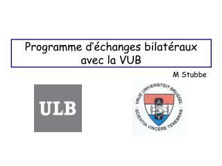 Programme d'échanges bilatéraux avec la VUB