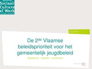 De 2 de  Vlaamse beleidsprioriteit voor  het gemeentelijk  jeugdbeleid