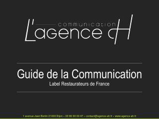 1 avenue Jean Bertin 21000 Dijon – 03 80 30 00 47 – contact@agence-ah.fr – agence-ah.fr