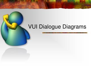VUI Dialogue Diagrams