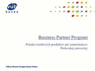 Business Partner Program Ponuka retailových produktov pre zamestnancov Prešovskej univerzity
