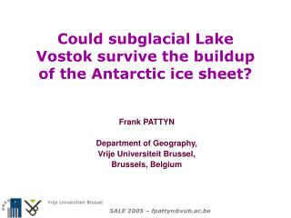 Could subglacial Lake Vostok survive the buildup of the Antarctic ice sheet?