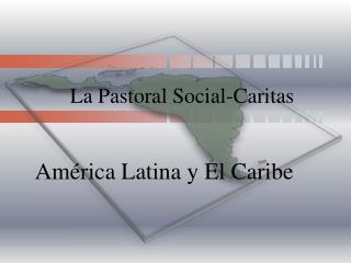 La Pastoral Social-Caritas