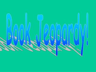 Book Jeopardy!