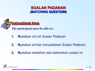SOALAN PADANAN (MATCHING QUESTION)