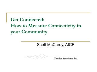 Get Connected:  How to Measure Connectivity in your Community