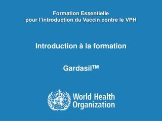 Formation Essentielle pour l'introduction du Vaccin contre le VPH