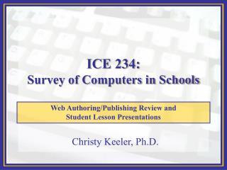 ICE 234: Survey of Computers in Schools