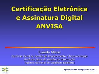 Certificação Eletrônica e Assinatura Digital ANVISA